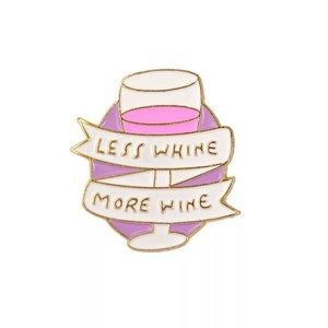 Less Whine More Wine Enamel Brooch Pin